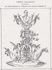 Kochkunst und Tafelwesen_11_1909_p29_WilhelmII_Tafelaufsatz