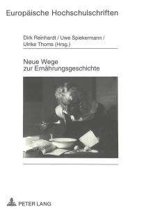 Titelblatt_B01_Neue Wege zur Ernährungsgeschichte